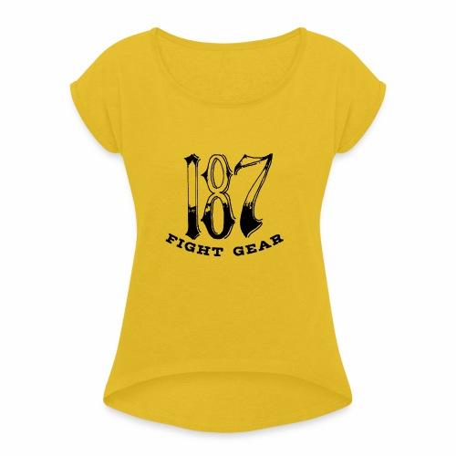 Trevor Loomes 187 Fight Gear Logo Best Sellers - Women's Roll Cuff T-Shirt