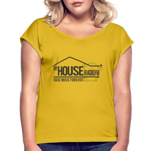 My House Radio Black Logo - Women's Roll Cuff T-Shirt
