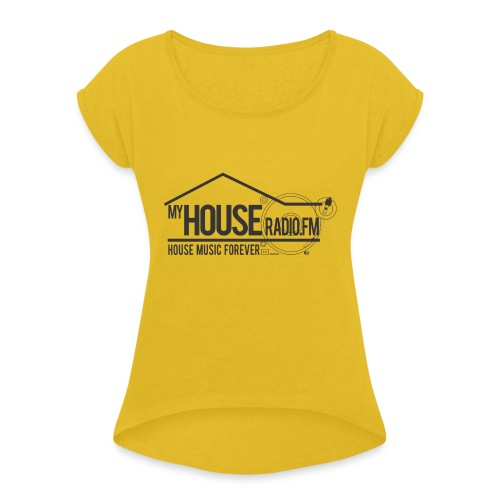 My House Radio Black Logo - Women's Roll Cuff T-Shirt