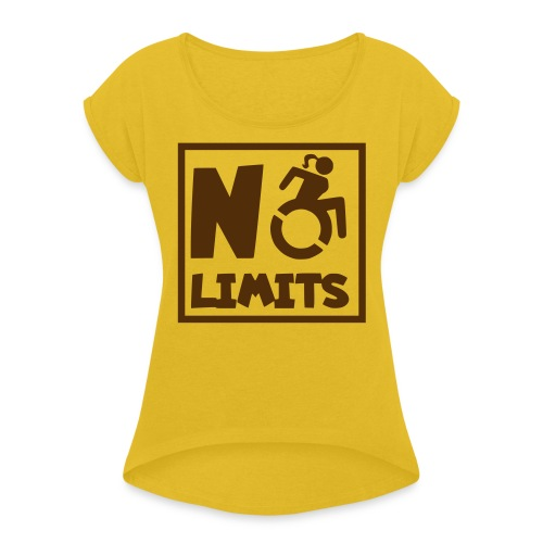 No limits for this female wheelchair user - Women's Roll Cuff T-Shirt