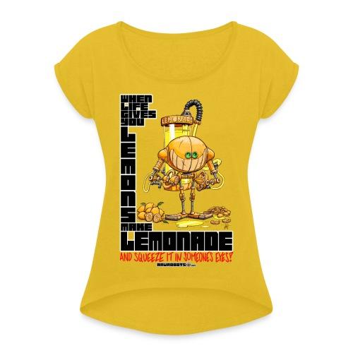 Lemonade Robot!🍋 - Women's Roll Cuff T-Shirt