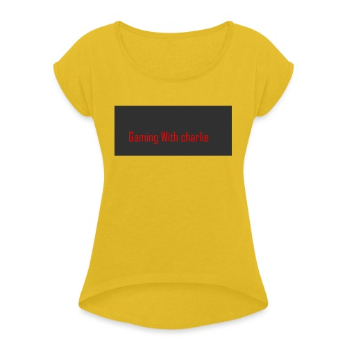 Gaming with charlie merch design - Women's Roll Cuff T-Shirt