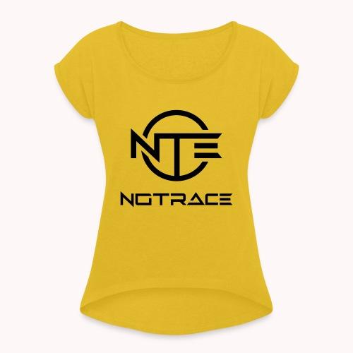 NOTRACE - Women's Roll Cuff T-Shirt