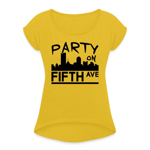 Party on Fifth Ave - Women's Roll Cuff T-Shirt