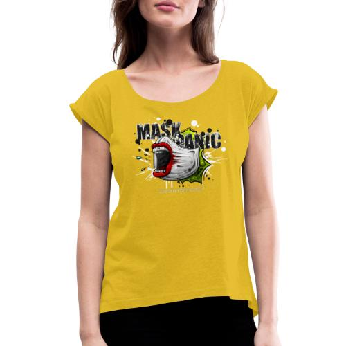 mask panic - Women's Roll Cuff T-Shirt