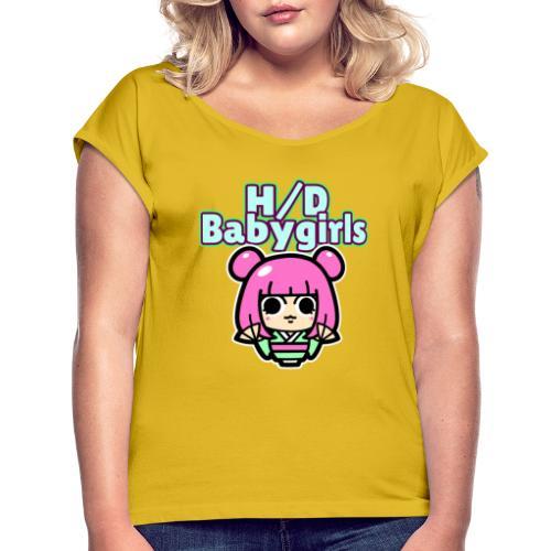 Babygirl team Shop - Women's Roll Cuff T-Shirt