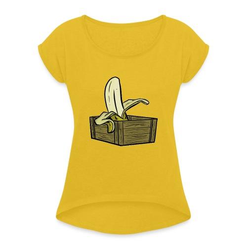 Banana box - Women's Roll Cuff T-Shirt