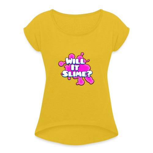 Pink Will It Slime Logo - Women's Roll Cuff T-Shirt