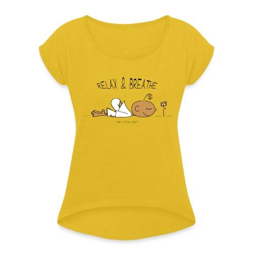 Relax & Breathe - Women's Roll Cuff T-Shirt