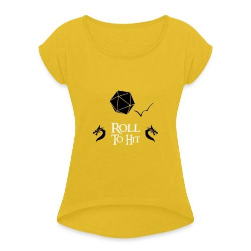 Roll to Hit - Women's Roll Cuff T-Shirt