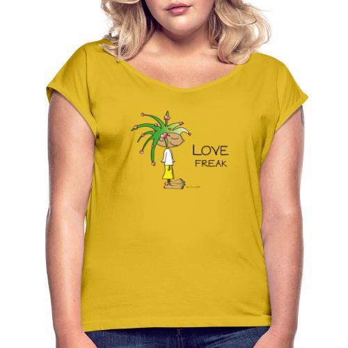 Love Freak - Women's Roll Cuff T-Shirt