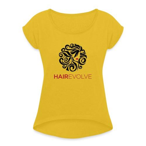 Hair Evolve Fan T-Shirt - Women's Roll Cuff T-Shirt