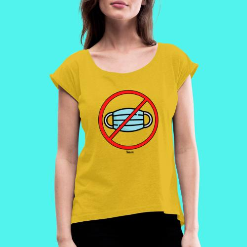 BMG- No Mask Collection - Women's Roll Cuff T-Shirt