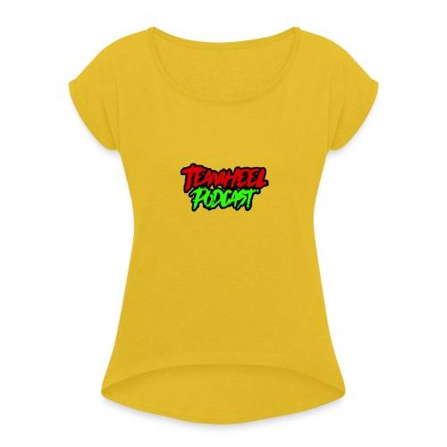 TEAMHEEL Podcast RedNGreen - Women's Roll Cuff T-Shirt