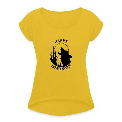 Happy Howloween - Women's Roll Cuff T-Shirt