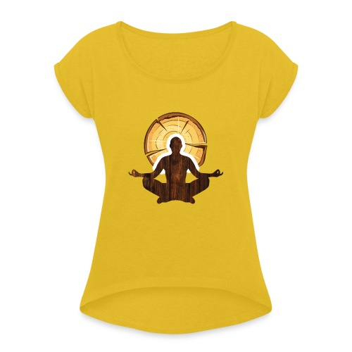 Woodworking is my meditation - Women's Roll Cuff T-Shirt
