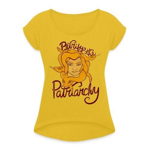 Petrify the patriarchy - Women's Roll Cuff T-Shirt