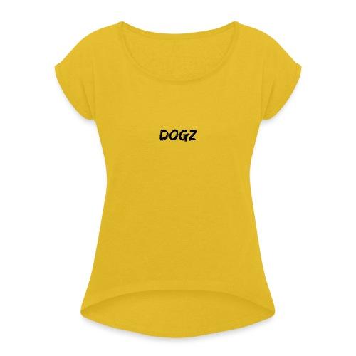Dogz logo - Women's Roll Cuff T-Shirt