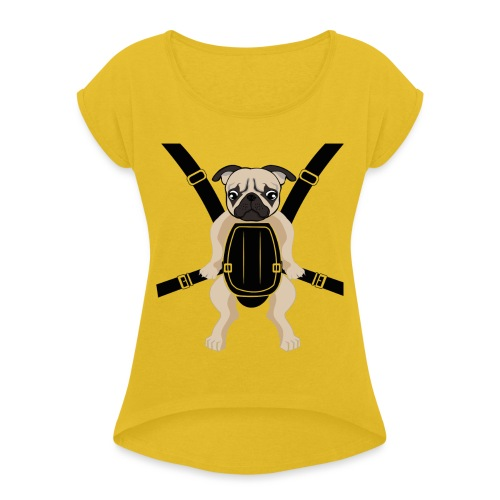 Funny Cute Baby PUG Carrier with Strap On - Women's Roll Cuff T-Shirt