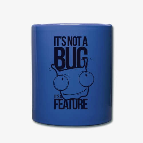 It s Not A Bug It a Feature - Full Color Mug