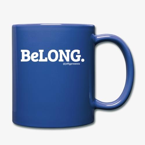 BeLONG. @jeffgpresents - Full Color Mug