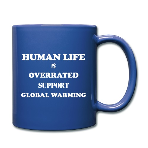 Human Life is Overrated T-shirt - Full Color Mug