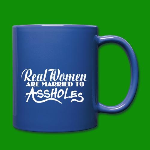 Real Women Marry A$$holes - Full Color Mug
