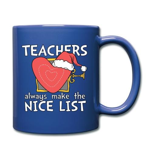 Teachers Always Make the Nice List Christmas Tee - Full Color Mug