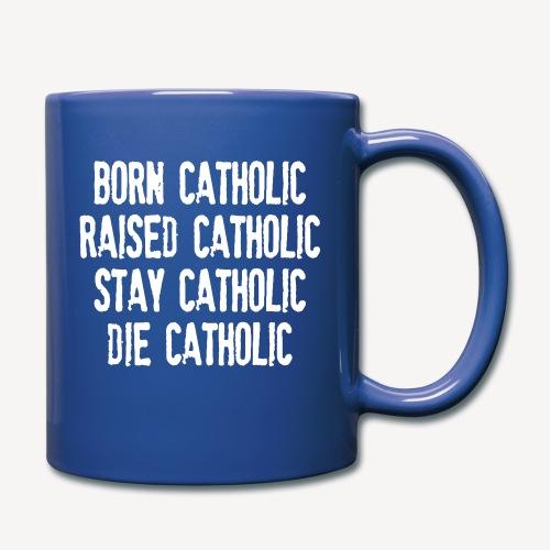 BORN CATHOLIC - Full Color Mug