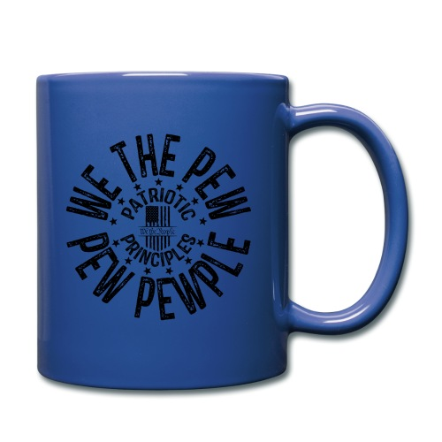 OTHER COLORS AVAILABLE WE THE PEW PEW PEWPLE B - Full Color Mug