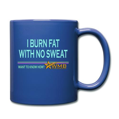 Burn Fat - No Sweat - Full Color Mug