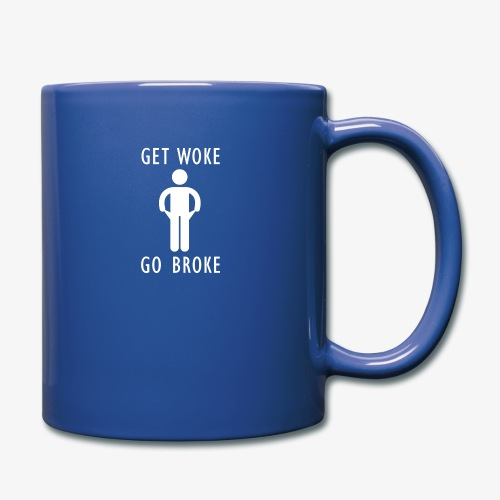 Get Woke Go Broke - Full Color Mug
