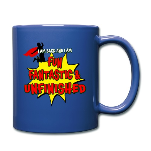 Fun Fantastic and UNFINISHED - Back to School - Full Color Mug