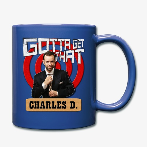 Gotta Get That Charles D - Full Color Mug