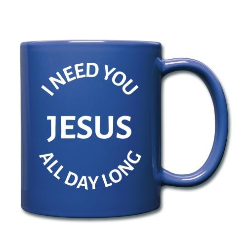 I NEED YOU JESUS ALL DAY LONG - Full Color Mug