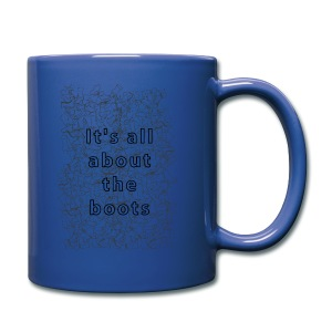 it's all about the boots - Full Color Mug