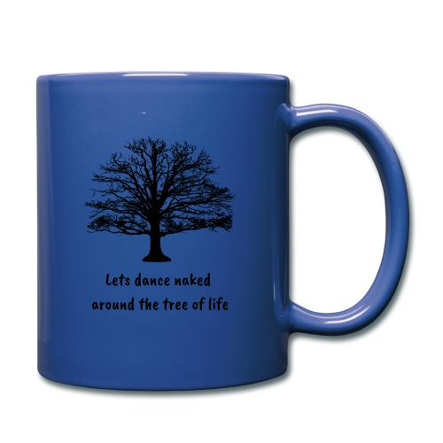 Lets dance naked around the tree of life - Full Color Mug