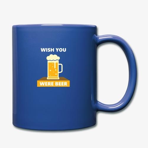 wish you were beer - Full Color Mug