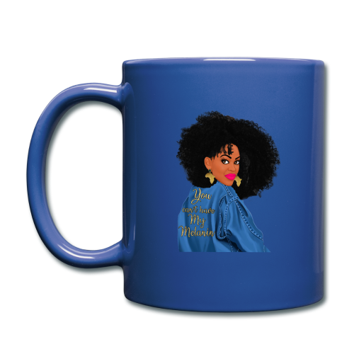 YOU CANT HAVE MY MELANIN!!! - Full Color Mug