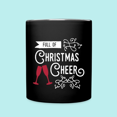 Full of Christmas Cheer - Full Color Mug