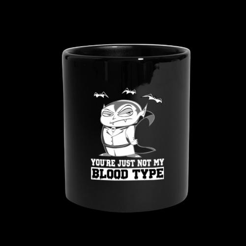 You're Just Not My Blood Type | Halloween Vampire - Full Color Mug