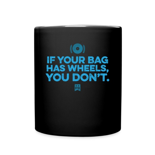 Only your bag has wheels - Full Color Mug