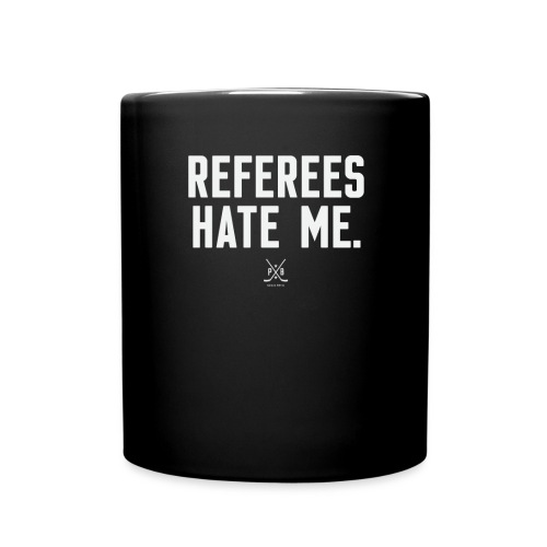REFEREES HATE ME - Full Color Mug