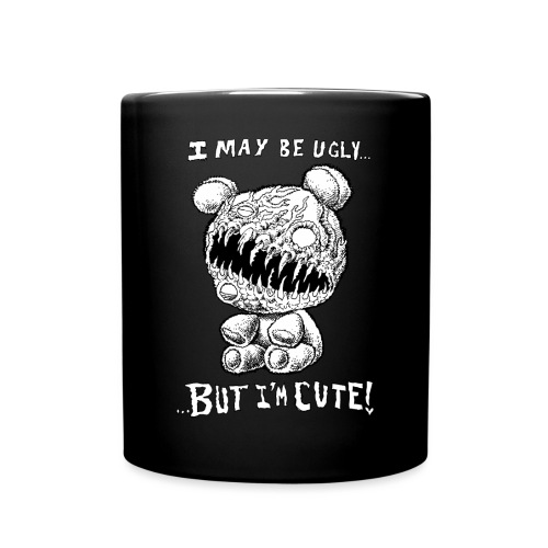 I May Be Ugly, BUT I'M CUTE! - Full Color Mug