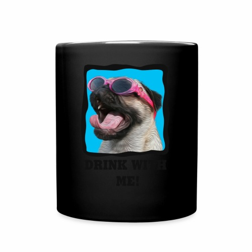 Pug - Drink With Me! - Full Color Mug