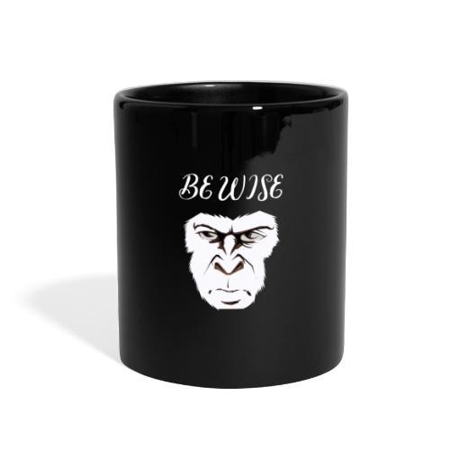 Be Wise - Full Color Mug
