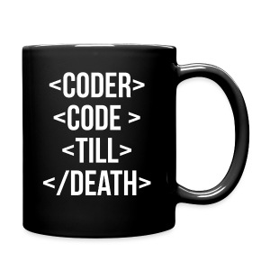 Coder Code Till Death - Programming T-Shirt - Full Color Mug