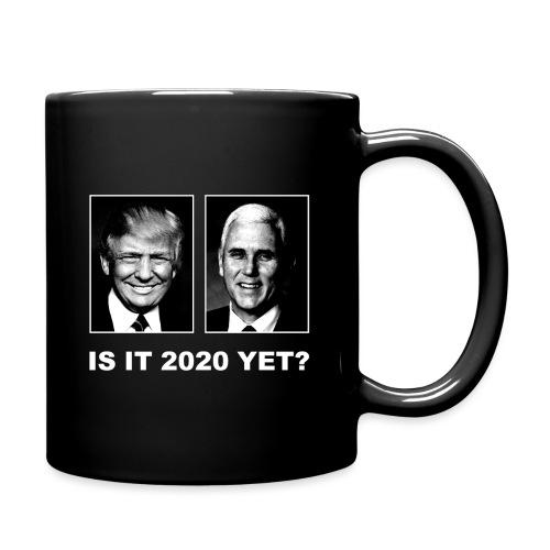 Is It 2020 Yet? - Full Color Mug