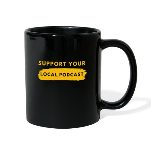 Support your Local Podcast - Knockout text - Full Color Mug
