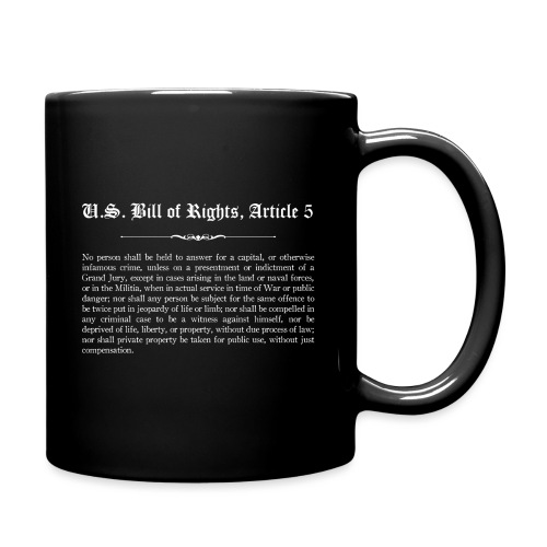 U.S. Bill of Rights - Article 5 - Full Color Mug